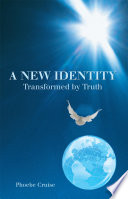 A New Identity Transformed by Truth