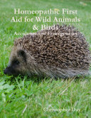 Homeopathic First Aid for Wild Animals   Birds  Accidents and Emergencies