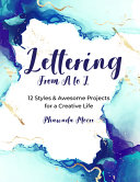 Lettering From A To Z 12 Styles Awesome Projects For A Creative Life