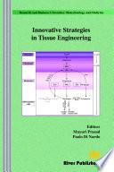 Innovative Strategies In Tissue Engineering Book PDF