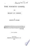 The Fourth Gospel the Heart of Christ
