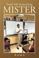 Teach Me Something  Mister