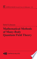 Mathematical Methods Of Many Body Quantum Field Theory
