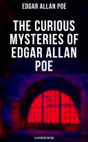 Pdf THE CURIOUS MYSTERIES OF EDGAR ALLAN POE (Illustrated Edition)