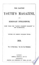 The Baptist youth s magazine  with which the Baptist children s magazine is incorporated  ed  by J F  Winks