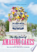 The Great British Bake Off The Big Book Of Amazing Cakes Book