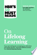 HBR s 10 Must Reads on Lifelong Learning  with bonus article  The Right Mindset for Success  with Carol Dweck