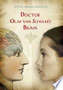 Doctor Olaf van Schuler s Brain