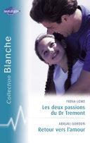 Pdf Les deux passions du Dr Tremont - Retour vers l'amour (Harlequin Blanche) Telecharger