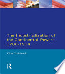 The Industrialisation Of The Continental Powers 1780 1914