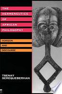 The Hermeneutics of African Philosophy