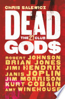 Dead Gods  The 27 Club