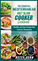 The Essential Mediterranean Diet Slow Cooker Cookbook