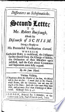 Dissenters no Schismaticks  A second letter to Mr R  Burscough  about his Discourse of Schism  Being a reply to his pretended Vindication thereof  By the same hand   Signed  S  S