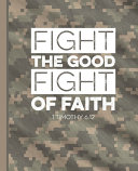 Fight the Good Fight of Faith 1 Timothy 6