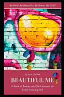 Beautiful Me   An In Style Book That Builds Self Esteem and Value in Every Girl