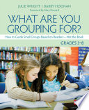 What Are You Grouping For   Grades 3 8