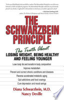 """The Schwarzbein Principle: The Truth about Losing Weight, Being Healthy and Feeling Younger"" by Diana Schwarzbein, Nancy Deville"