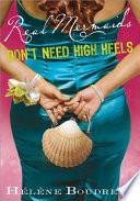 Real Mermaids Don't Need High Heels