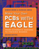 Make Your Own PCBs with EAGLE: From Schematic Designs to Finished ...
