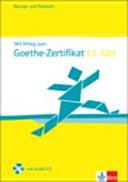 Mit Erfolg zum Goethe-Zertifikat C2. Übungs- und Testbuch mit Audio-CD