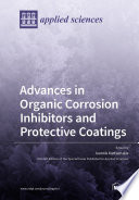 Advances in Organic Corrosion Inhibitors and Protective Coatings