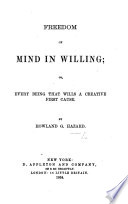 Freedom of Mind in Willing  or  every being that wills a Creative First Cause