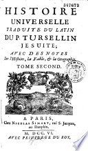 Histoire universelle, traduite du latin du P. Tursellin,... par D. M. L