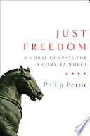 Just Freedom  A Moral Compass for a Complex World