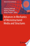 Advances In Mechanics Of Microstructured Media And Structures Book PDF