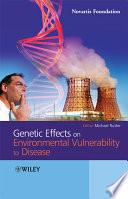 Genetic Effects on Environmental Vulnerability to Disease