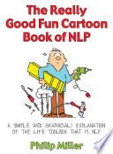 The Really Good Fun Cartoon Book of NLP Book