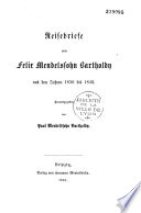 Reisebriefe von Felix Mendelssohn Bartholdy aus den Jahren 1830 bis 1832