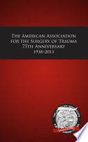 American Association for the Surgery of Trauma 75th Anniversary 1938 2013