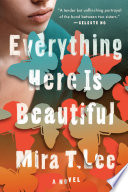 Everything Here Is Beautiful Mira T. Lee Cover