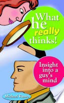 What He Really Thinks   Insight into a Guy s Mind