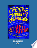 Creative Community Organizing  A Guide for Rabble Rousers  Activists  and Quiet Lovers of Justice  Large Print 16pt