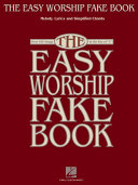 Pdf The Easy Worship Fake Book (Songbook)