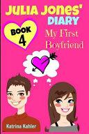 Julia Jones' Diary - Book 4 - My First Boyfriend