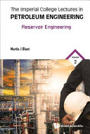Imperial College Lectures in Petroleum Engineering, the - Volume 4: Reservoir Engineering