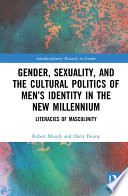 Gender  Sexuality and the Cultural Politics of Men   s Identity in the New Millennium