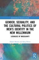 Gender, Sexuality and the Cultural Politics of Men's Identity in the New Millennium