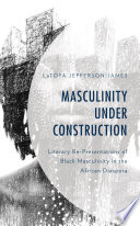 Masculinity Under Construction