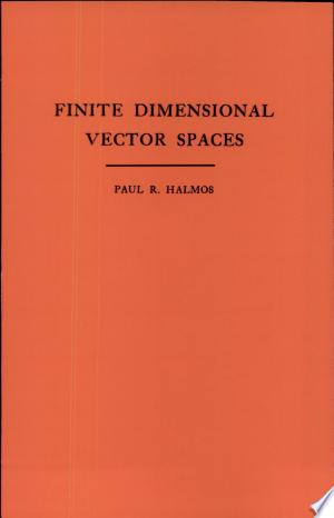 [pdf - epub] Finite Dimensional Vector Spaces - Read eBooks Online