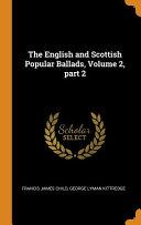 The English and Scottish Popular Ballads  Volume 2  Part 2