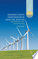 Renewable Energy Transformation or Fossil Fuel Backlash