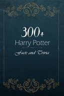 300  Harry Potter Facts and Trivia