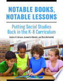 Notable Books  Notable Lessons  Putting Social Studies Back in the K 8 Curriculum