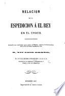Relacion de la Espedicion á el Rey en el Chaco, etc