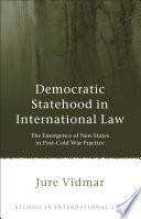 Democratic Statehood In International Law